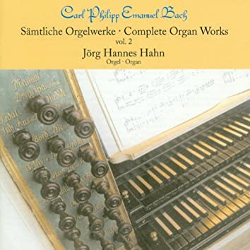 Bach, C.P.E.: Organ Music (Complete), Vol. 2