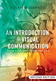 An Introduction to Visual Communication: From Cave Art to Second Life (2nd edition)