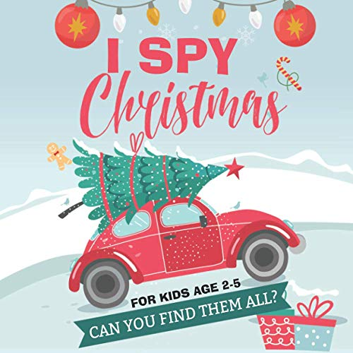 I Spy Christmas Book for Kids Ages 2-5: A Fun Guessing Game Book for 2-5 Year Old's (Christmas Activity Book)
