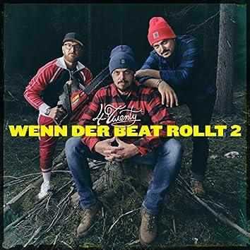 Wenn der Beat rollt, Pt. 2