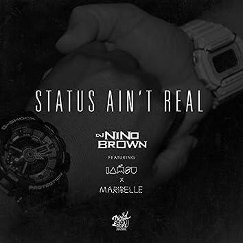 Status Ain't Real