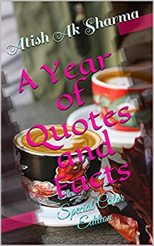 A Year of Quotes and Facts: Special Color Edition (English Edition) de [Atish Ak Sharma]