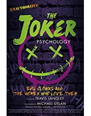 The Joker Psychology: Evil Clowns and the Women Who Love Them
