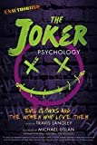 The Joker Psychology: Evil Clowns and the Women Who Love Them (Volume 12) (Popular Culture Psychology)