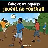 Bobo et ses copains jouent au football: KARERE