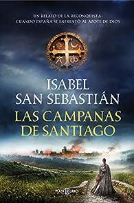 Las campanas de Santiago par Isabel San Sebastián