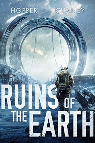 A military sci-fi thriller you won't be able to put down from bestselling authors Christopher Hopper and J.N. Chaney: <em>Ruins of The Earth</em>