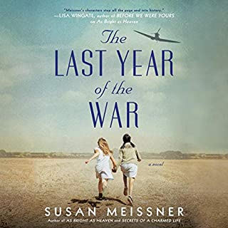 The Last Year of the War                   By:                                                                                                                                 Susan Meissner                               Narrated by:                                                                                                                                 Kimberly Farr                      Length: 16 hrs and 37 mins     99 ratings     Overall 4.7