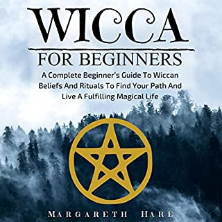 Wicca for Beginners: A Complete Beginner's Guide to Wiccan Beliefs and Rituals to Find Your Path and Live a Fulfilling Magical Life audiobook cover art