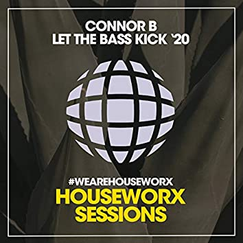 Let The Bass Kick '20