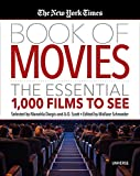 The New York Times Book of Movies: The Essential 1,000 Films to See