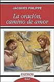Oracion Camino De Amor, La (Patmos)