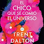 El chico que se comió el universo [Boy Swallows Universe] audiobook cover art