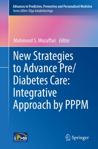 New Strategies to Advance Pre/Diabetes Care: Integrative Approach by PPPM (Advances in Predictive, Preventive and Personalised Medicine Book 3) (English Edition)