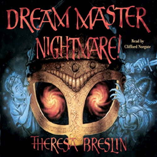 Dream Master: Nightmare                   By:                                                                                                                                 Theresa Breslin                               Narrated by:                                                                                                                                 Clifford Norgate                      Length: 2 hrs and 49 mins     Not rated yet     Overall 0.0