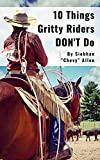 10 Things Gritty Riders Don't Do: Be a Gritty Rider and avoid common mental mistakes so you can feel confident and achieve your horse goals. (English Edition)