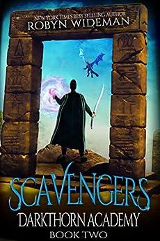 Scavengers: An Epic Fantasy Gamelit Adventure (Darkthorn Academy Book 2) by [Robyn Wideman]