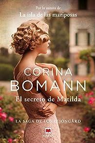 El secreto de Matilda: Por la autora de La isla de las mariposas par Corina Bomann