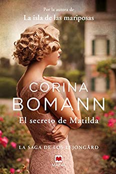 El secreto de Matilda: Por la autora de La isla de las mariposas (La saga de los Lejongard nº 2) PDF EPUB Gratis descargar completo