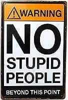 「警告 バカは進入禁止」 おもしろ ジョークプレート NO STUPID PEOPLE アメリカ 雑貨 (Mサイズ(300mm×200mm))
