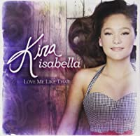 Love Me Like That by Kira Isabella (2012-10-02)