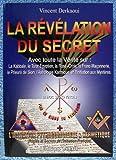 La révélation du secret Ouvrage augmenté du mémoire des initiés intitulé, Initiation pythagoricienne & hermétique - Avec toute la vérité sur la kabbale, le tarot égyptien, la Rose-Croix, la franc-maçonnerie, l'astrologie karmique, et l'initiation aux mystères