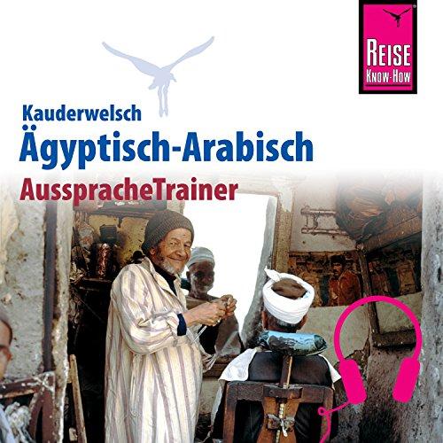 Ägyptisch-Arabisch (Reise Know-How Kauderwelsch AusspracheTrainer) Titelbild