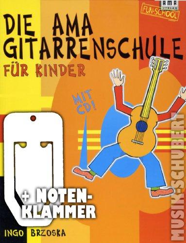 Die AMA Gitarrenschule für Kinder (+CD) inkl. praktischer Notenklammer - für Kinder ab 6 Jahre mit zahlreichen Fotos, Illustrationen und kleiner Notenlehre (Taschenbuch) von Ingo Brzoska (Noten/Sheetmusic)