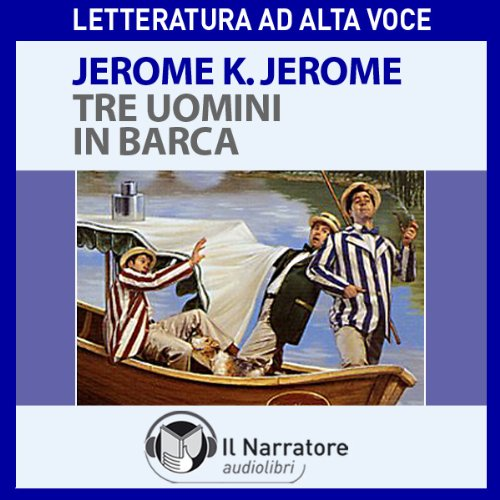 Tre uomini in barca (per tacer del cane) audiobook cover art