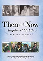 Then and Now: Snapshots of My Life
