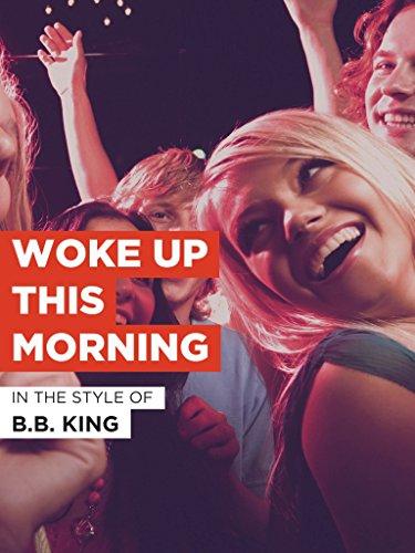 Woke Up This Morning im Stil von