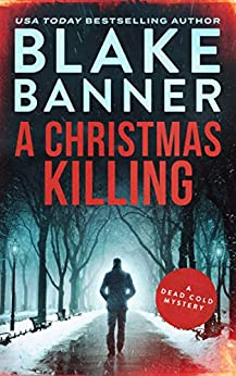A Christmas Killing (A Dead Cold Mystery Book 21) by [Blake Banner]