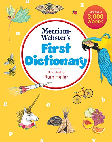 Merriam-Webster's First Dictionary, New Edition, 2021 Copyright, Illustrations by Ruth Heller