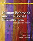 Human Behavior and the Social Environment: Social Systems Theory Plus MyLab Search with eText -- Access Card Package (7th Edition) (Connecting Core Competencies)