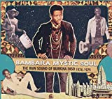 Bambara Mystic Soul The Raw Sound of Burkina Faso 1974 - 1979