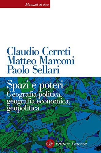Spazi e poteri: Geografia politica, geografia economica, geopolitica