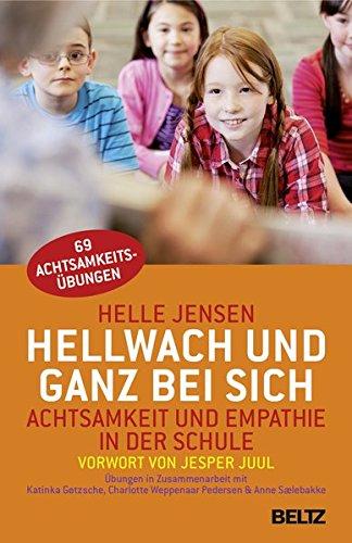 Hellwach und ganz bei sich: Achtsamkeit und Empathie in der Schule