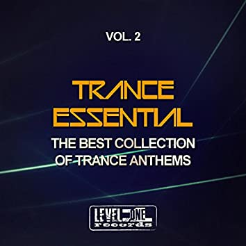 Trance Essential, Vol. 2 (The Best Collection Of Trance Anthems)