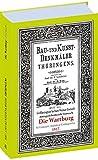 Die WARTBURG 1917 – Eisenach. Bau- und Kunstdenkmäler Thüringens.: [Heft 41 von 41] der Bau- und Kunstdenkmäler Thüringens = [Heft 13 von 13] im Großherzogtum SACHSEN-WEIMAR-EISENACH