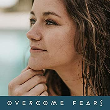 Overcome Fears: Soothing Music in the Fight against Anxiety, Stress, Nervousness, Depression and Malaise