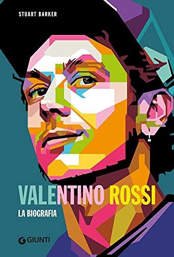 Valentino Rossi. La biografia