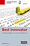 Best Innovator: Erfolgsstrategien von Innovationsf�hrern