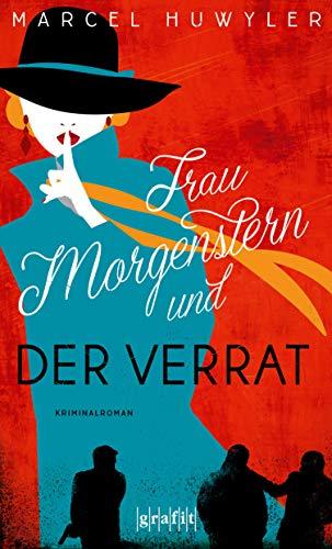 Frau Morgenstern und der Verrat: Kriminalroman (German Edition)