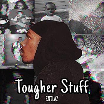 Tougher Stuff