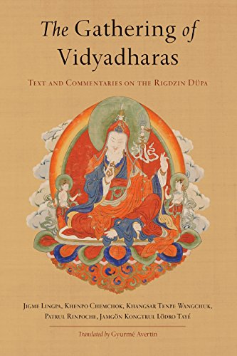 The Gathering of Vidyadharas: Text and Commentaries on the Rigdzin Düpa (English Edition)