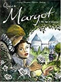 Cadic, O:  Queen Margot Vol.1: The Age Of Innocence: The Age of Innocence v. 1