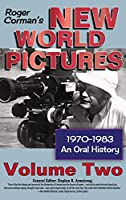 Roger Corman's New World Pictures, 1970-1983: An Oral History, Vol. 2 (hardback)