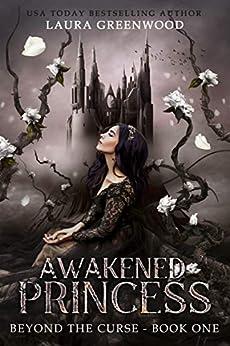 Awakened Princess Laura Greenwood Beyond The Curse
