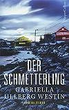 Der Schmetterling: Schweden Krimi (Ein Johan-Rokka-Krimi) - Gabriella Ullberg Westin