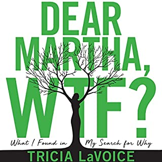Dear Martha, WTF?: What I Found in My Search for Why audiobook cover art